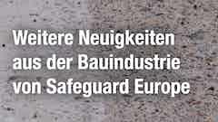 Weitere Neuigkeiten aus der Bauindustrie von Safeguard Europe